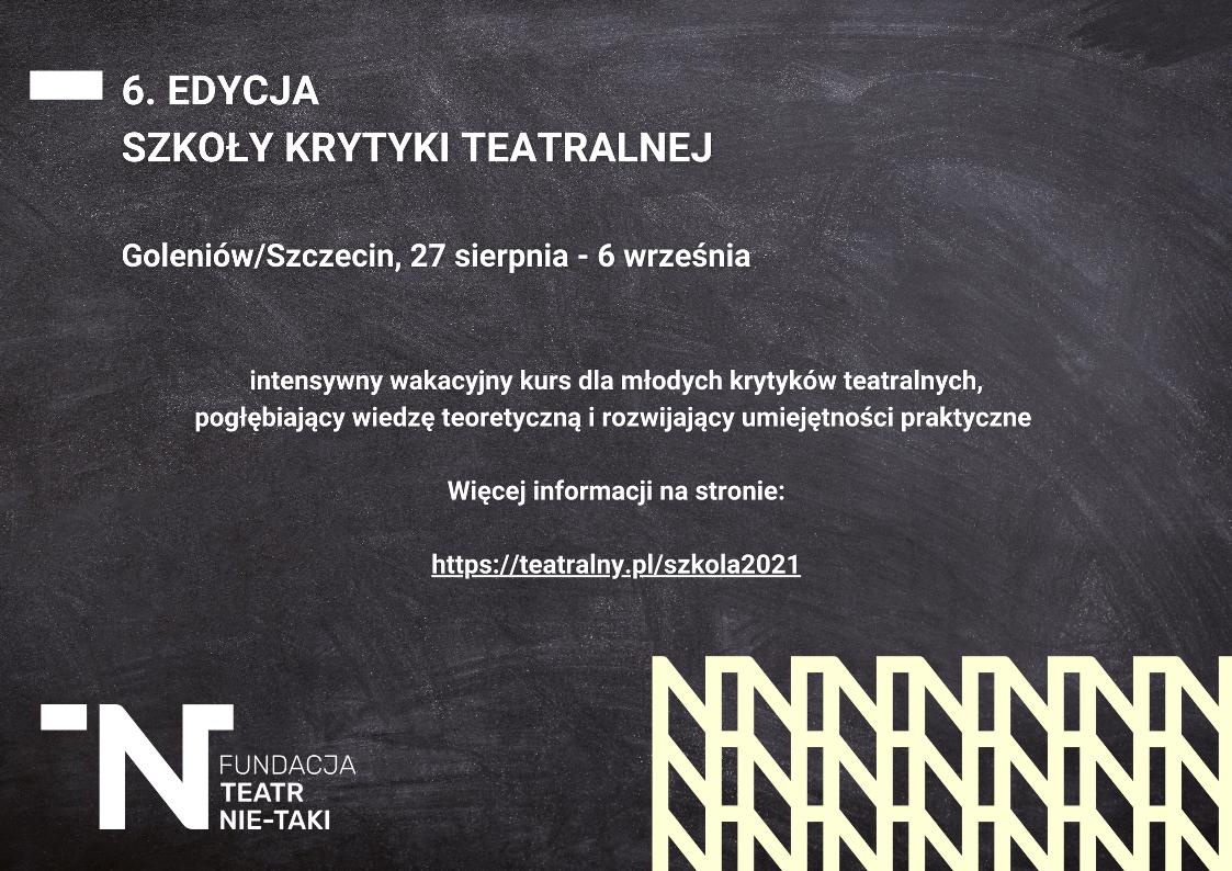 6. Edycja SZKOŁY krytykI teatralnEJ GoleniówSzczecin, 27 sierpnia - 6 września